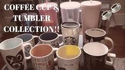 MY STARBUCKS COFFEE MUG & TUMBLER COLLECTION!