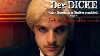 Der DICKE, Folge 3   Jack the Ripper schlägt zurück