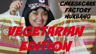 CHEESECAKE FACTORY MUKBANG l VEGETARIAN EDITION l VICKEE LYNNE
