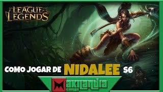 🔴 Como jogar de Nidalee  em 10 minutos - League of Legends - Fala do champ S6