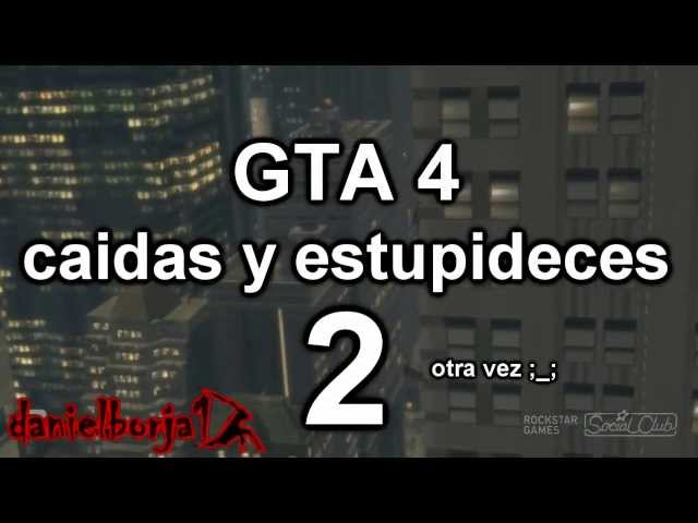 gta 4 caidas y estupideces 2 (loquendo) Videos De Viajes