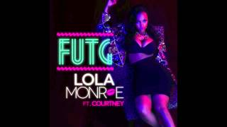 Watch Lola Monroe Futg Ft Courtney video
