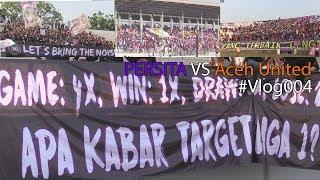 SADIS Kritik Keras Dari Para PERSITA FANS Vlog004 PERSITA vs Aceh United 2 3