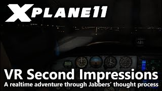 X Plane 11 - VR Second Impressions - VR Beta 5