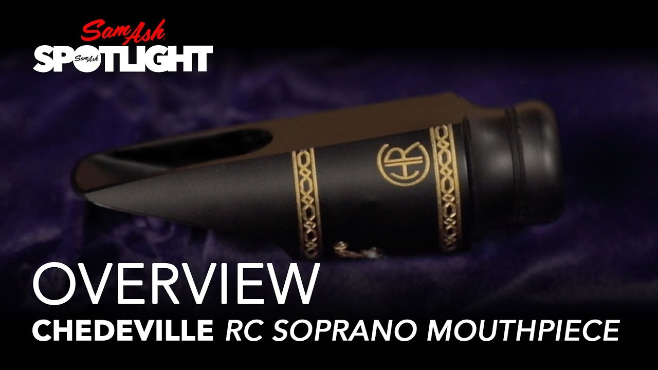 Chedeville RC Soprano Saxophone Mouthpieces: Everything You Need to
