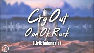 Gambar cover One Oke Rock - Cry Out (Lirik dan Arti   Terjemahan)