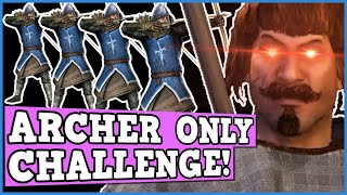 BANNERLORD ARCHER ONLY CHALLENGE IS BROKEN - Bannerlord is  Perfectly Balanced game with no exploits