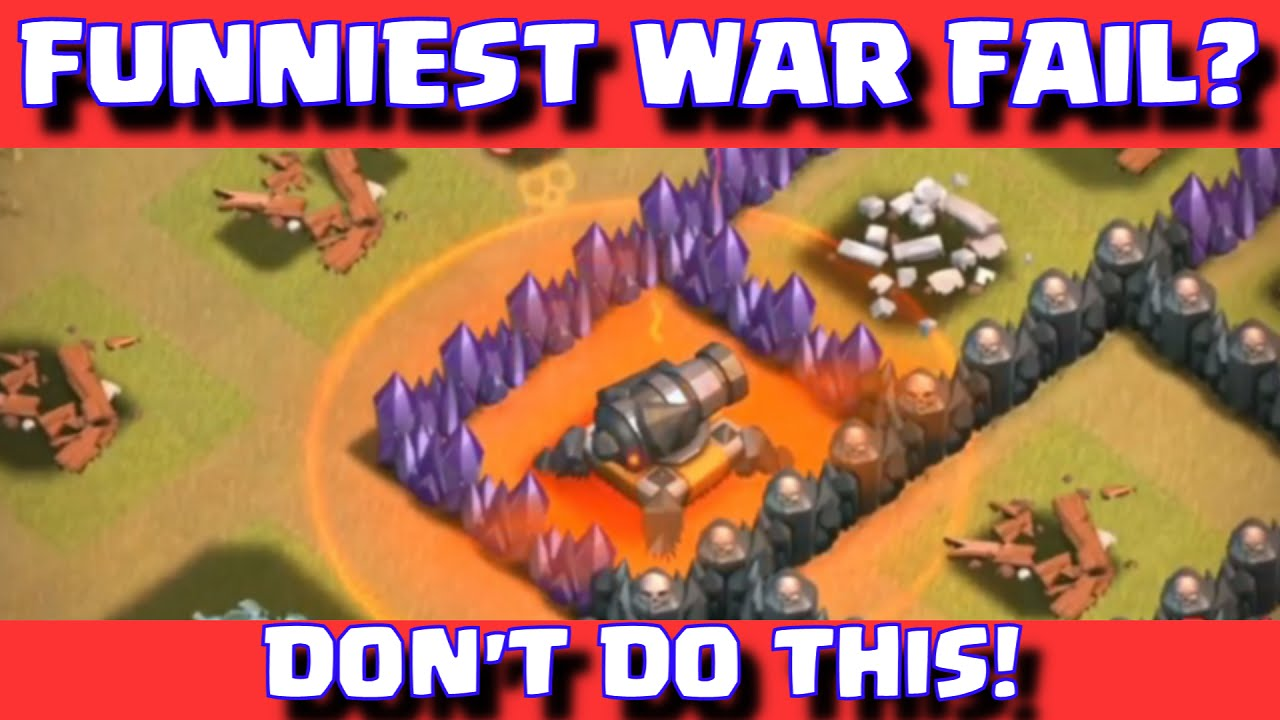 Clash Of Clans Worlds Funniest Clan War Fail Weirdest Clan War Raids You