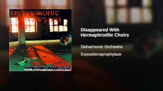 Disappeared With Hermaphrodite Choirs
