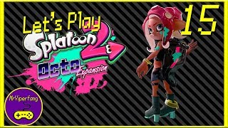 Splatoon 2: Octo Expansion [Part 15] - Three Lenghty Stages