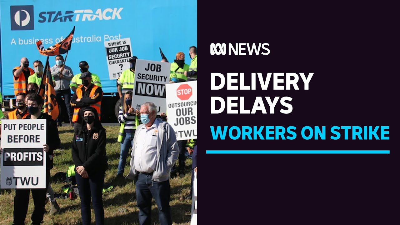 Parcel delivery delays grow as StarTrack workers go on strike   ABC News - ABC News (Australia)