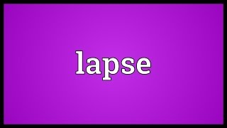 Lapse Meaning