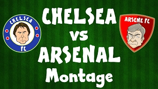 CHELSEA vs ARSENAL MONTAGE - TOP 5 recent games! (Parody Preview 2017)