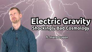 Electric Gravity: Shockingly Bąd Cosmology