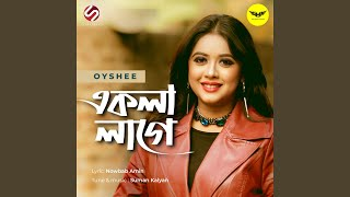 Ekla Lage Oyshee Mp3 Song Download