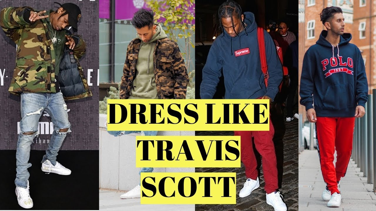 7ff735f2c HOW TO DRESS LIKE TRAVIS SCOTT | MENS FASHION | TRAVIS SCOTT STYLE ...