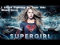 Supergirl 3x23: I Loved Fighting By Your Side - Blake Neely