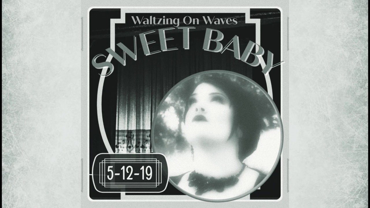 Sweet Baby - Waltzing On Waves - Lyric Video