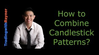 Candlestick Pattern Trading #13: How to Combine Candlestick Patterns by Rayner Teo