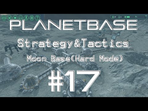 Planetbase Strategy & Tactics 17: Ask and you Shan't Receive