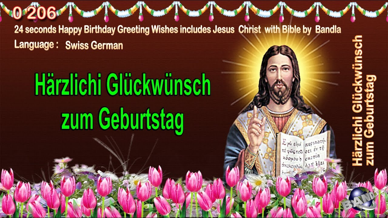 0 206 Swiss German Happy Birthday Greeting Wishes Includes Jesus Christ With Bible By Bandla Youtube