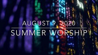 ZUCC SUMMER WORSHIP - August 9, 2020
