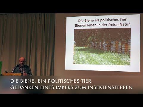 Günter Friedmann, Imker- Menschheit wegen Insektensterben in Gefahr? Die Biene, ein politisches Tier