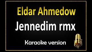 Eldar Ahmedow - Jennedim RMX