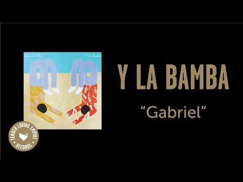 Y La Bamba - Gabriel