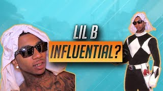 IS LIL B THE MOST INFLUENTIAL RAPPER OF THE LAST DECADE?!