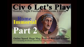 Civ 6, Let's Play Rome Livestream, Monday Night Football Edition, pt. 2