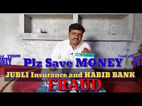 New Jubli Life Insurance And Habib Bank H.B.L Bank Fraud With Innocent People.