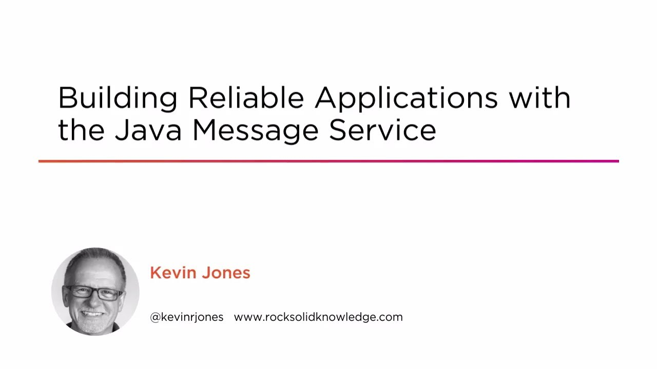 Building Reliable Applications with the Java Message Service