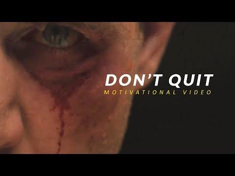 DON'T QUIT - Best Motivational Video
