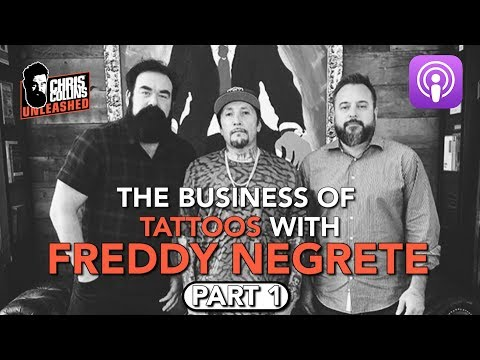 The Business of Tattoos with Freddy Negrete - Part 1