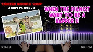 When the PIANIST want to be a RAPPER! j-hope 'Chicken Noodle Soup' (feat. Becky G) MV | PIANO COVER