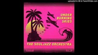 The souljazz orchestra-Oublier pour un jour