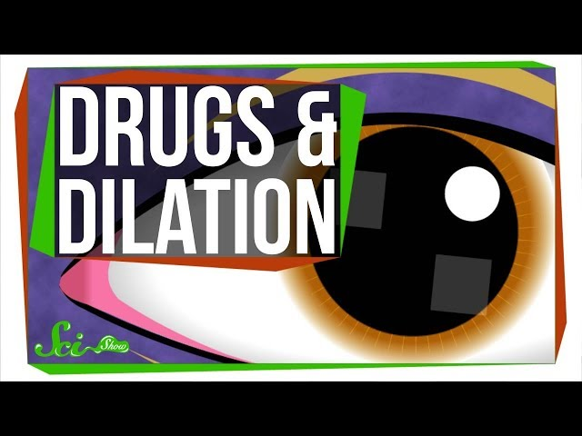 Why Do Some Drugs Make Your Pupils Wider?