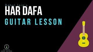 Har Dafa-Rahul Jain| Guitar Lesson|Tutorial|By Reprise Song Covers