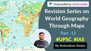 Revision Series on World Geography through maps - Part 12 | By Sudarshan Gurjar | UPSC Prelims 2020