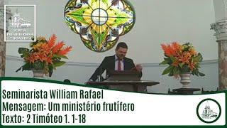 Um ministério frutífero   Seminarista William Rafael