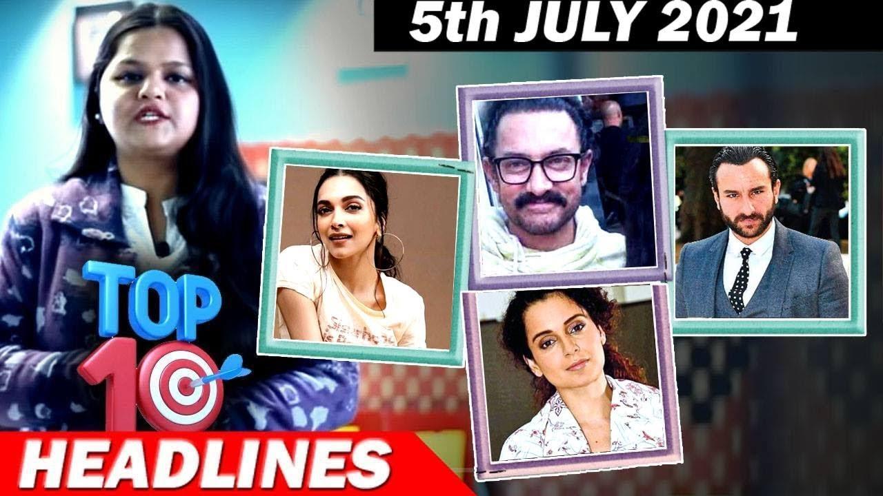 Download Top 10 Big News of Bollywood |5th JULY2021 |Deepika Padukone, Aamir Khan, Kangana Ranaut