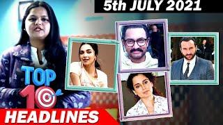 Top 10 Big News of Bollywood  5th JULY2021  Deepika Padukone, Aamir Khan, Kangana Ranaut