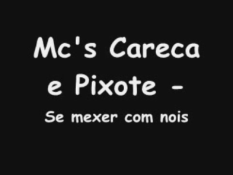 E MC PIXOTE DO BAIXAR MUSICAS CARECA