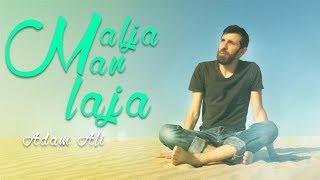 Malja Man Laja  - Adam Ali