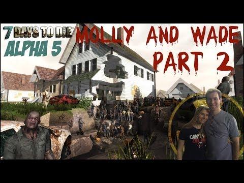 Molly and Wade Play 7 Days to Die Alpha 5 Part 2: Déjà Vu
