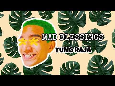YUNG RAJA - Mad Blessings (OFFICIAL LYRIC VIDEO)   LIRIK