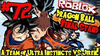 A TEAM OF ULTRA INSTINCTS VS JIREN! | Roblox: Dragon Ball Final Stand - Episode 72