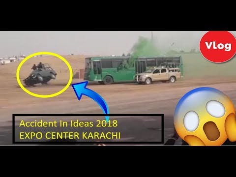 Accident at ExpoCenter Karachi Pakistani Army Ariz Reviews Ideas 2018