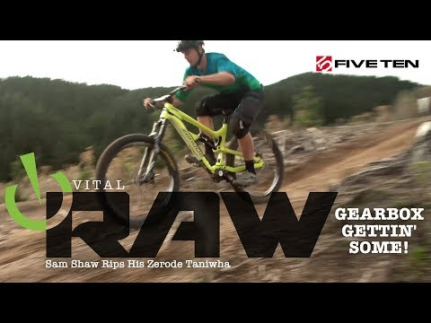 GEARBOX GETTIN' SOME! Vital RAW - Sam Shaw Shreds His Zerode Taniwha